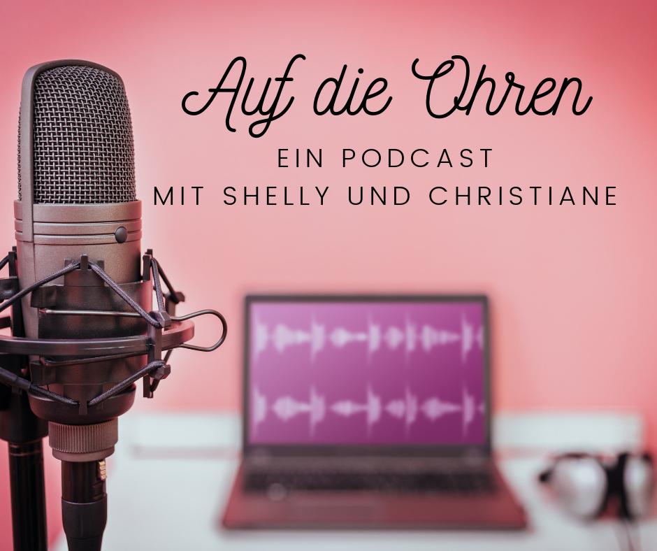 Werbegrafik Auf die Ohren - Ein Podcast mit Shelly und Christiane