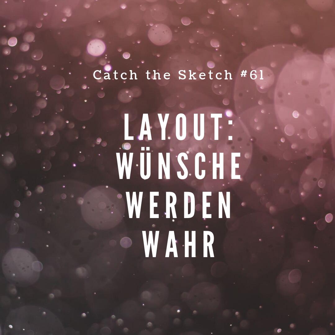 Catch the Sketch #61 Wünsche werden wahr