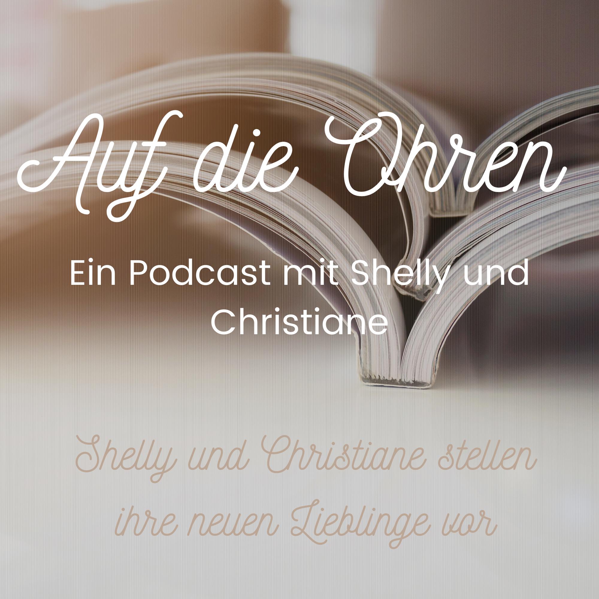 Werbebild Podcast Juli. Thema: Shelly und Christiane stellen ihre neuen Lieblinge vor.