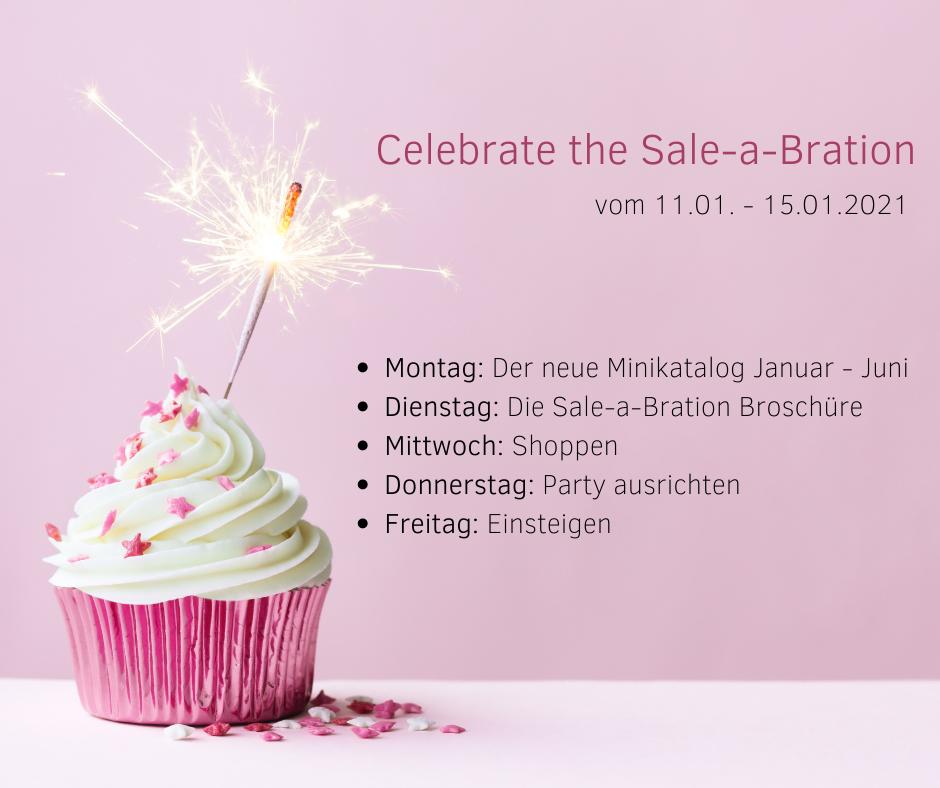 Celebrate the Sale-a-Bration: Montag: der neue Minikatalog Januar - Juni, Dienstag: die Sale-a-Bration Broschüre, Mittwoch: Shoppen, Donnerstag: Party ausrichten, Freitag: Einsteigen.
