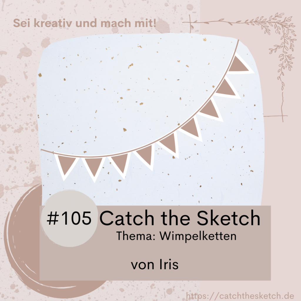 Catch the Sketch #105, Thema Wimpelketten.