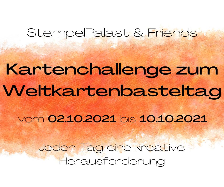 StempelPalast & Friends Kartenchallenge zum Weltkartenbasteltag vom 02.10. - 10.10.2021.